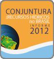 O Relatório de Conjuntura faz um diagnóstico da água no Brasil